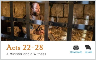 Acts 22-28 – A Minister and a Witness