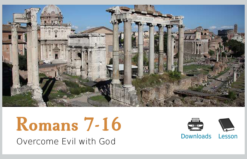 Romans 7-16 – Overcome Evil with God