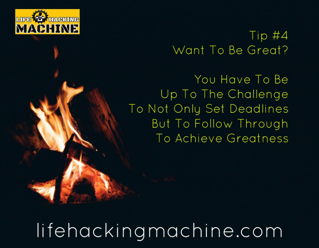 achieve greatness, life hacking machine, life hacks