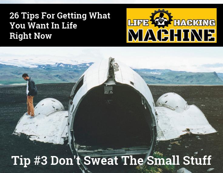 don't sweat the small stuff life hacking machine life hacks
