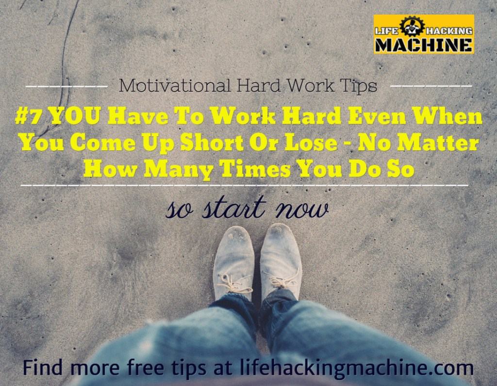 hard work tips motivational, lifehackingmachine.com ,lifehacking blog
