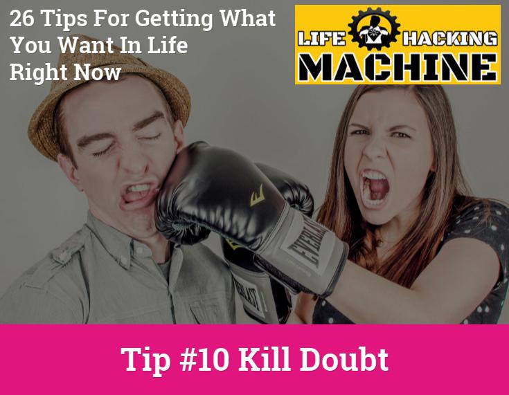 lifehackingmachine life hacks kill doubt