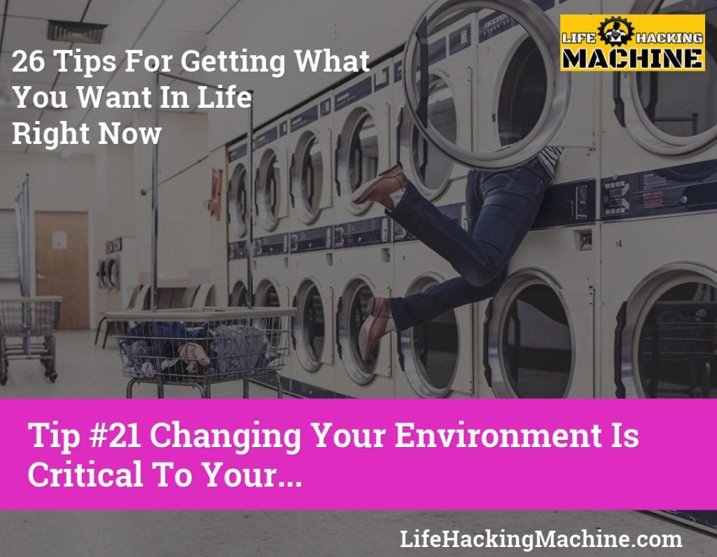 lifehackingmachine.com life hacks blog change your environment for quicker success