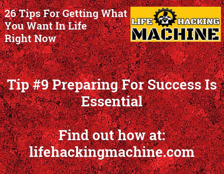 preparing for success is essential life hacking machine life hacks