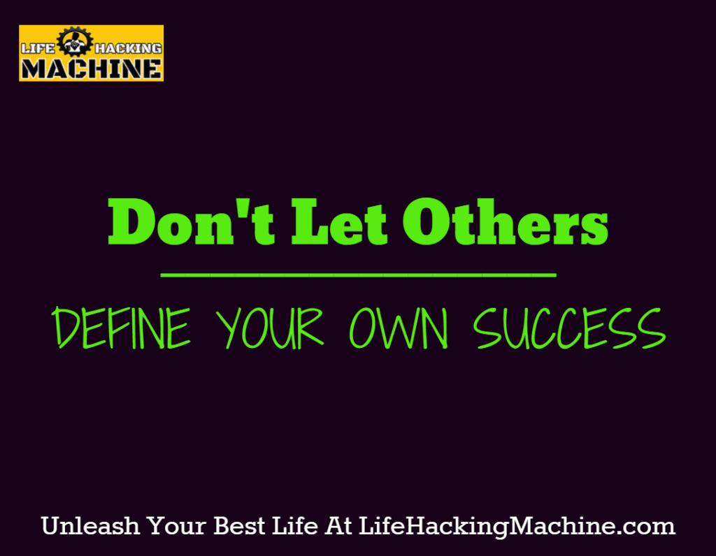 define your own success
