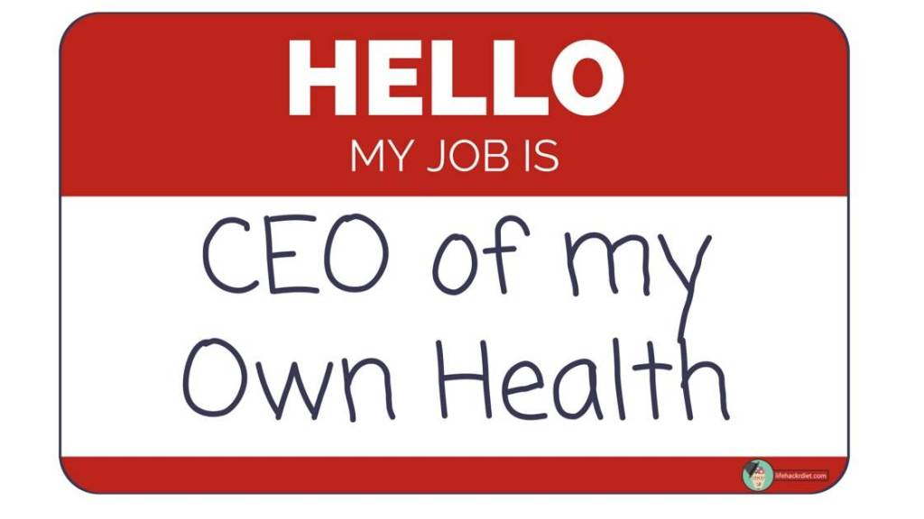 http://lifehackrdiet.com-How to be the CEO of your own health