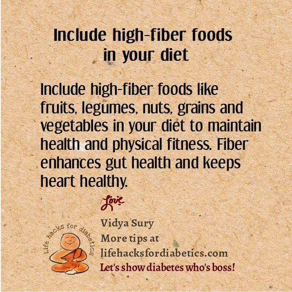 Include high fiber foods in your diet