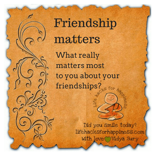 What really matters most to you about your friendships? #lifehacksforhappiness