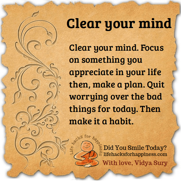 Clear your mind life hacks for happiness