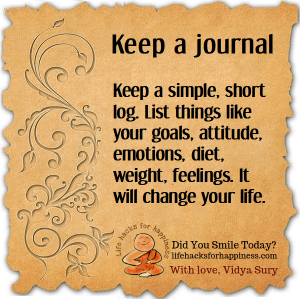 Keep a journal. Life hacks for happiness