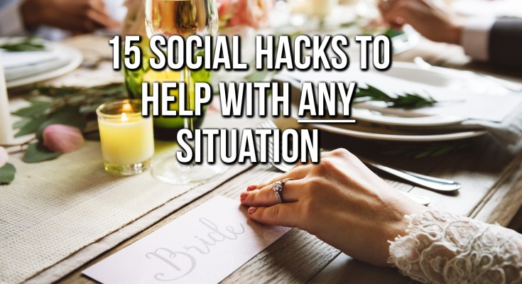 15 Social Hacks To Help With Any Situation