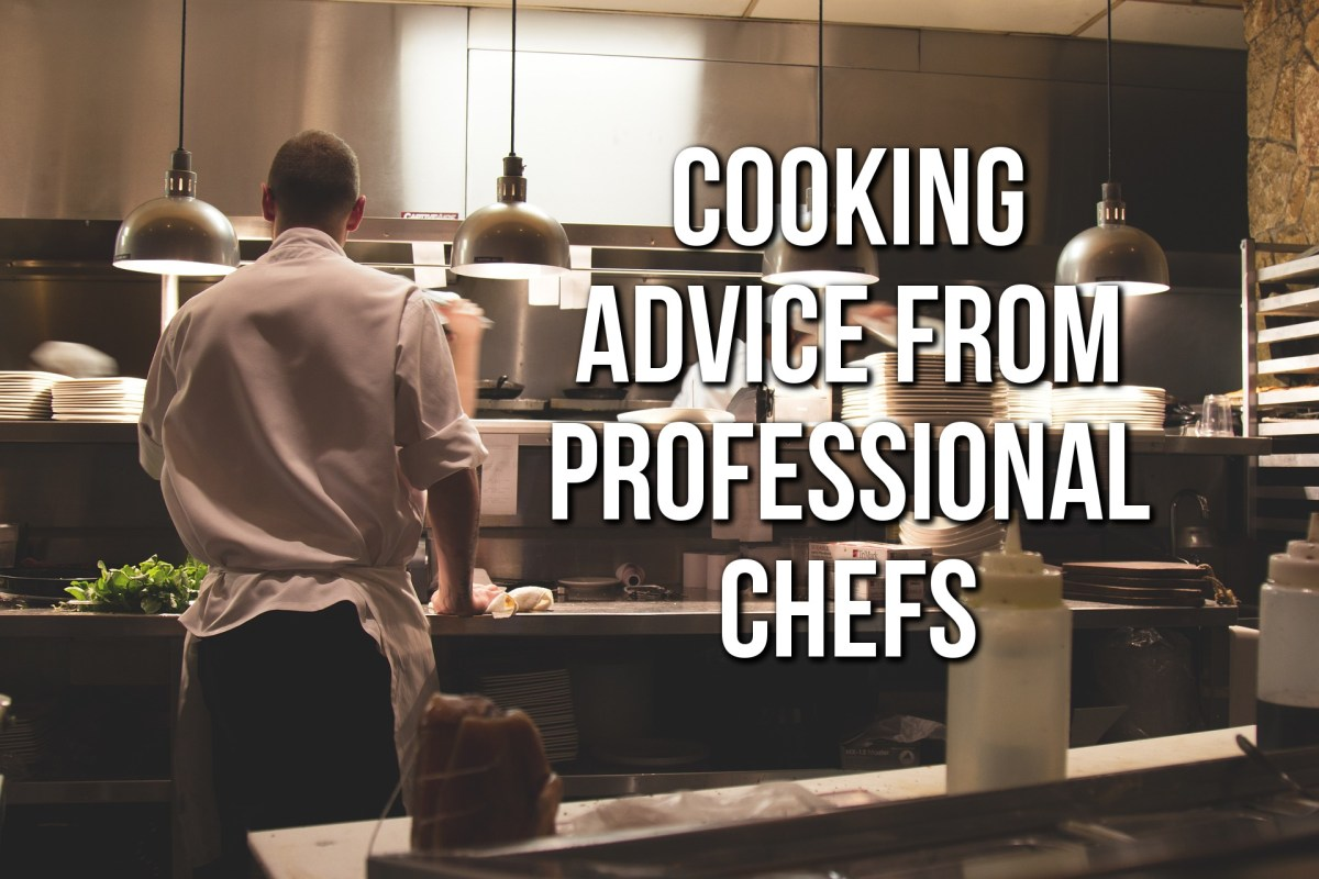 Top Chef Tips - Professional Chef Advice