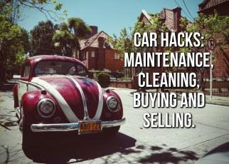 Car Hacks - Car Maintenance - Car Buying - Car Cleaning