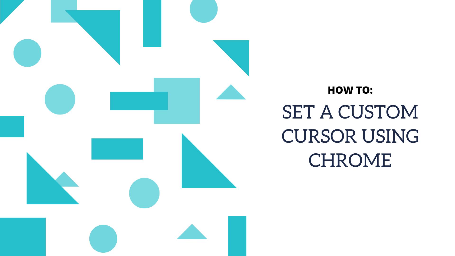 Get A Custom Cursor In Chrome Life Hacks