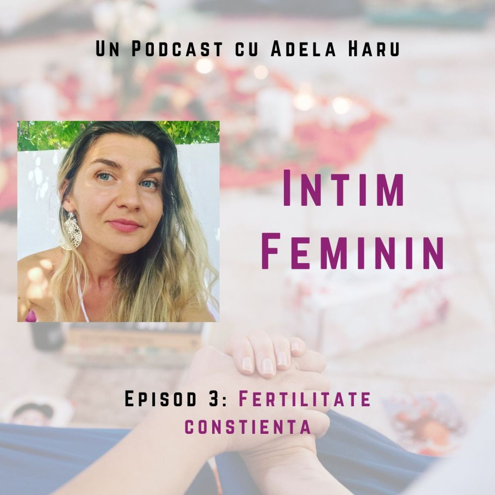 Episod 3 - Fertilitatea Constienta