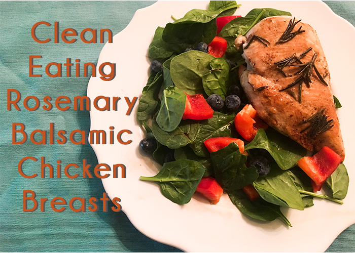 clean eating balsamic rosemary chicken breast