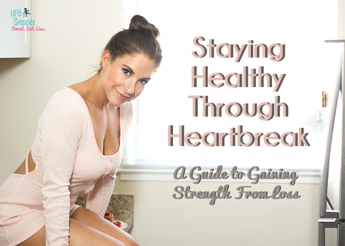 Staying Healthy Through Heartbreak