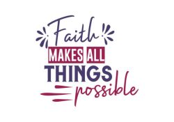 Believe it! All things are Possible with faith