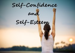 Self-Confidence and Self-Esteem - 10 Unique Tips That Can Be Implemented Immediately