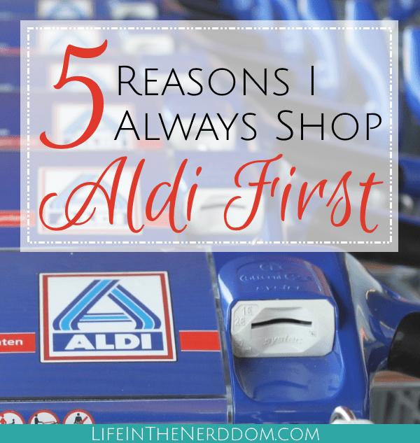 5 Reasons I Always Shop Aldi First