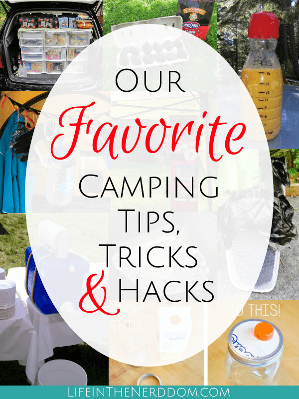 Our Favorite Camping Tips, Tricks and Hacks at LifeInTheNerddom.com