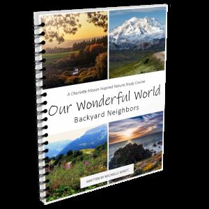 Our Wonderful World: Backyard Neighbors - A Charlotte Mason Inspired Nature Study Course at LifeInTheNerddom.com