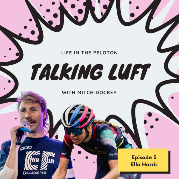 Talking Luft! with Ella Harris. Ep. 3