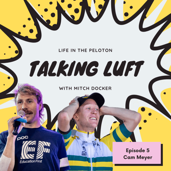 Talking Luft! with Cam Meyer. Ep 5.