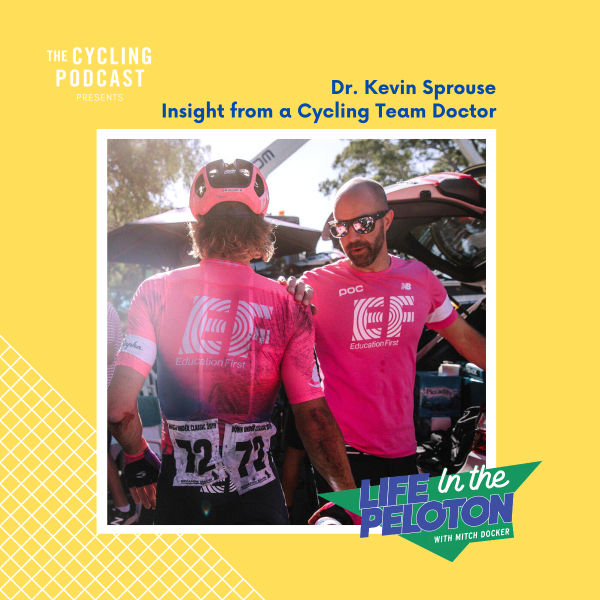 Dr. Kevin Sprouse – Insight from a Pro Cycling Team Doctor