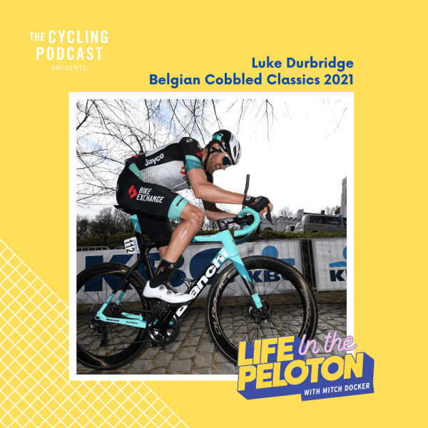 Luke Durbridge -Talking Belgian Cobbled Classics 2021
