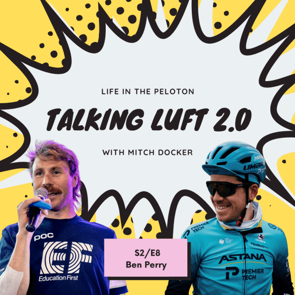 Talking Luft! 2.0 with Ben Perry. S2.E8
