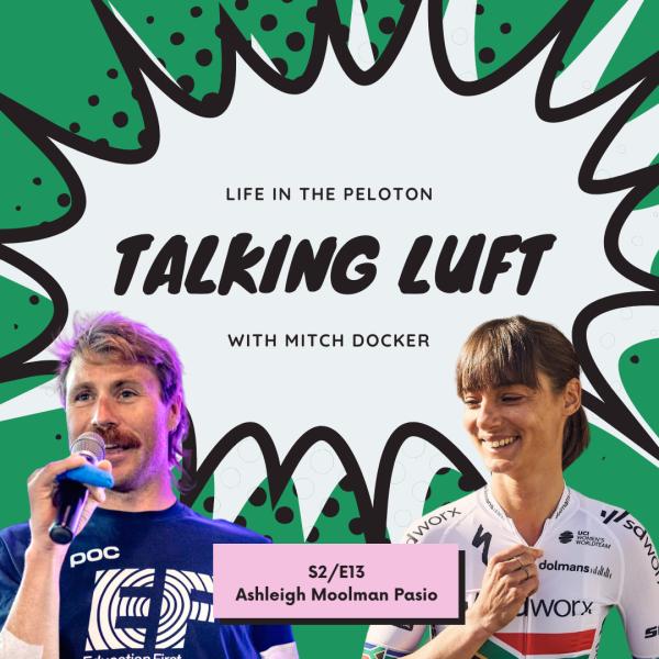 Talking Luft! with Ashleigh Moolman Pasio. S2.E13.