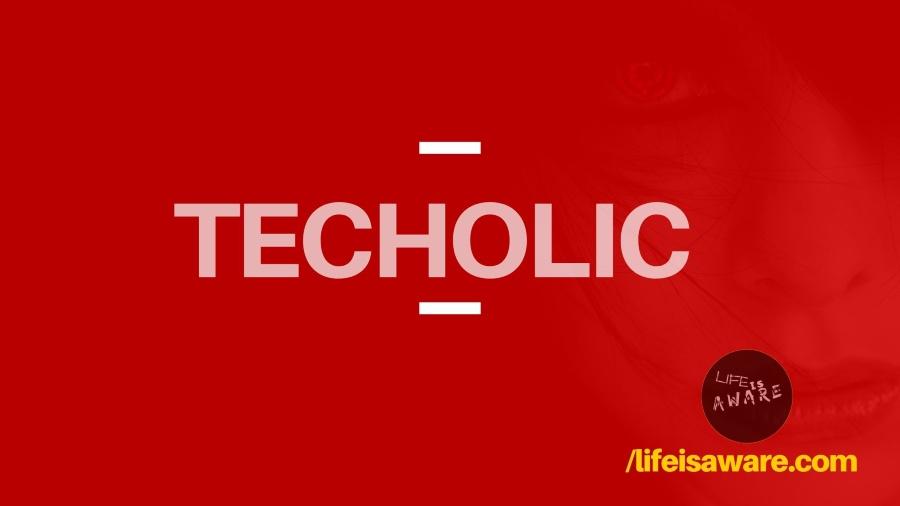 Techolic lifeisaware