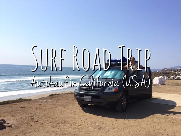 Surf Road Trip - Autokauf in California USA
