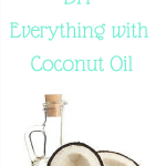 DIY Everything with Coconut Oil