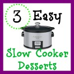 3 Easy Slow Cooker Desserts