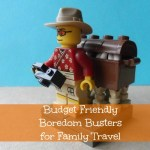Budget Friendly Boredom Busters for Traveling Kids