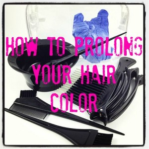 How to Prolong Your Hair Color! Save Tons of Money!