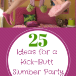 25 Slumber Party Ideas for Girls