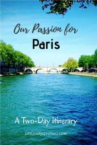 A pinterest pin that says Our Passion for Paris - a two day Itinerary. The background photo is the 4 arched bridge over the river Seine