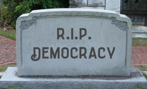 RIP Democracy