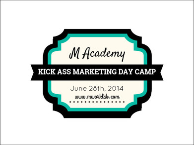 M Acadamy's Kick Ass Marketing Day Camp