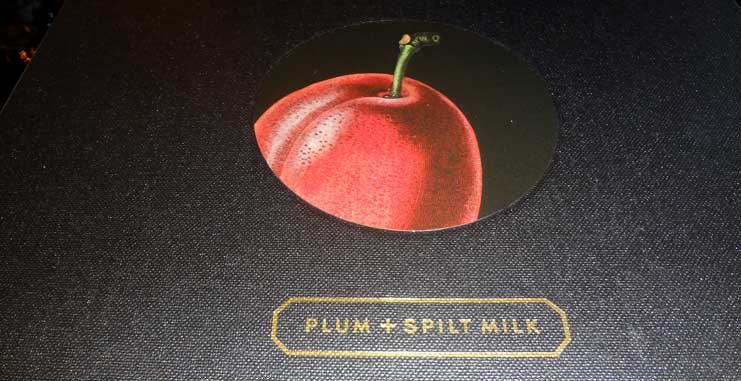 Plum and Spilt Milk