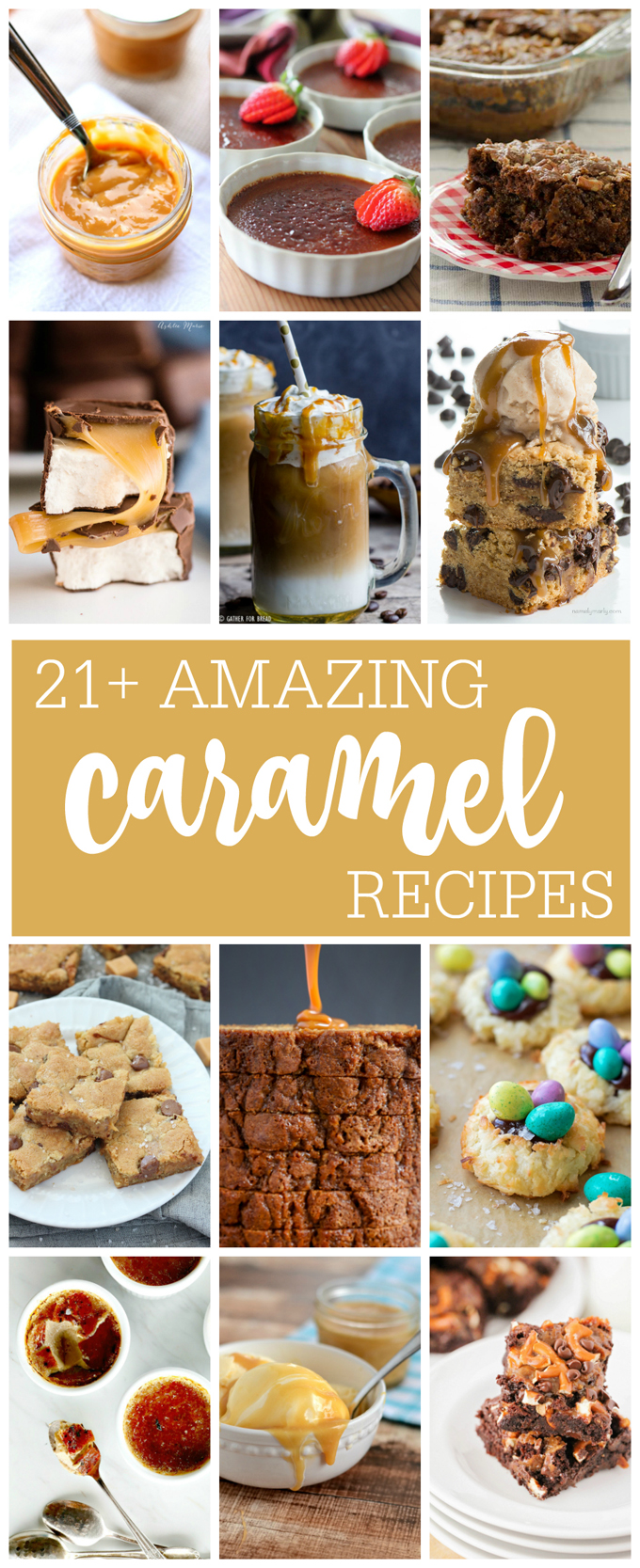 21 Amazing Caramel Recipes | lifemadesimplebakes.com