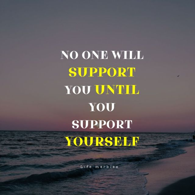 Support yourself,  motivational quotes , thought for the day