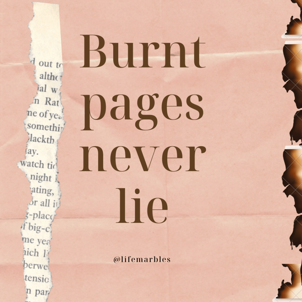 Journey of life quotes Burnt pages never lie Daily quotes Life quotes Broken hearts Thoughts