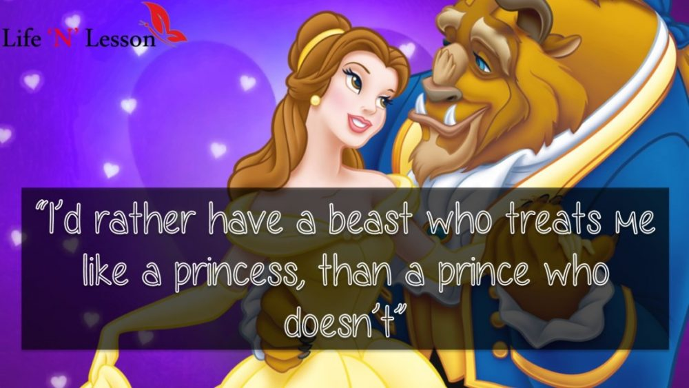I'd rather have a beast who treats me like a princess, than a prince who doesn't - Princess Quotes