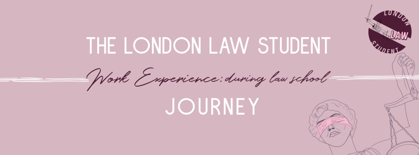 The London Law Student Journey: During Law School