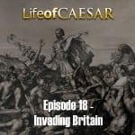 Julius Caesar #18 – Invading Britain