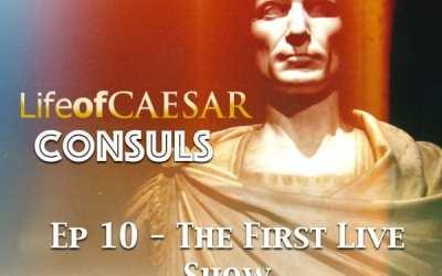 Julius Caesar – CONSUL #10 – First Live Show